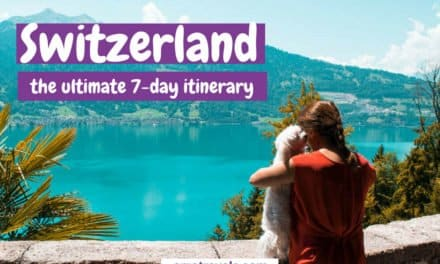 The Best Switzerland Itinerary – 7 Days in Switzerland
