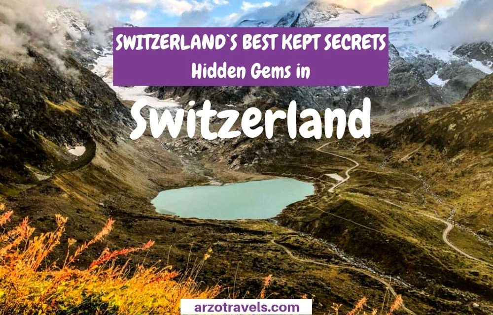 10 Hidden Gems in Switzerland – The Most Underrated Places