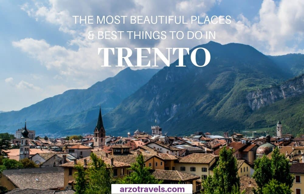 Best Things to do in Trento and Trentino, Italy