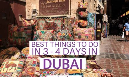 Best Dubai Itinerary – Things to do in Dubai in 3 or 4 Days