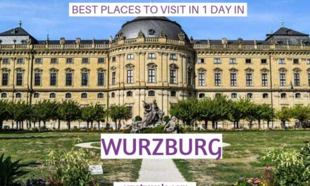 Best Things to Do and Places to Visit in Wurzburg in 1 Day- Itinerary