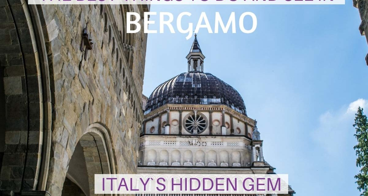 Best Things to Do in Bergamo, Italy