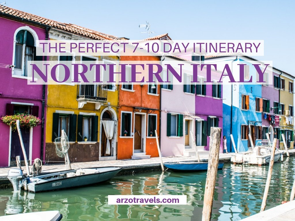 The perfect 10 day itinerary Northern Italy