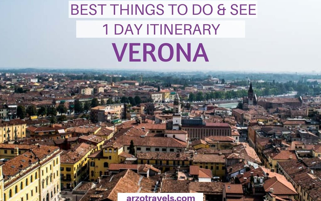 Best Things to Do and See in Verona – Best One Day Itinerary