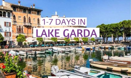Lake Garda Itinerary – 1-7 Days in Lake Garda, Italy