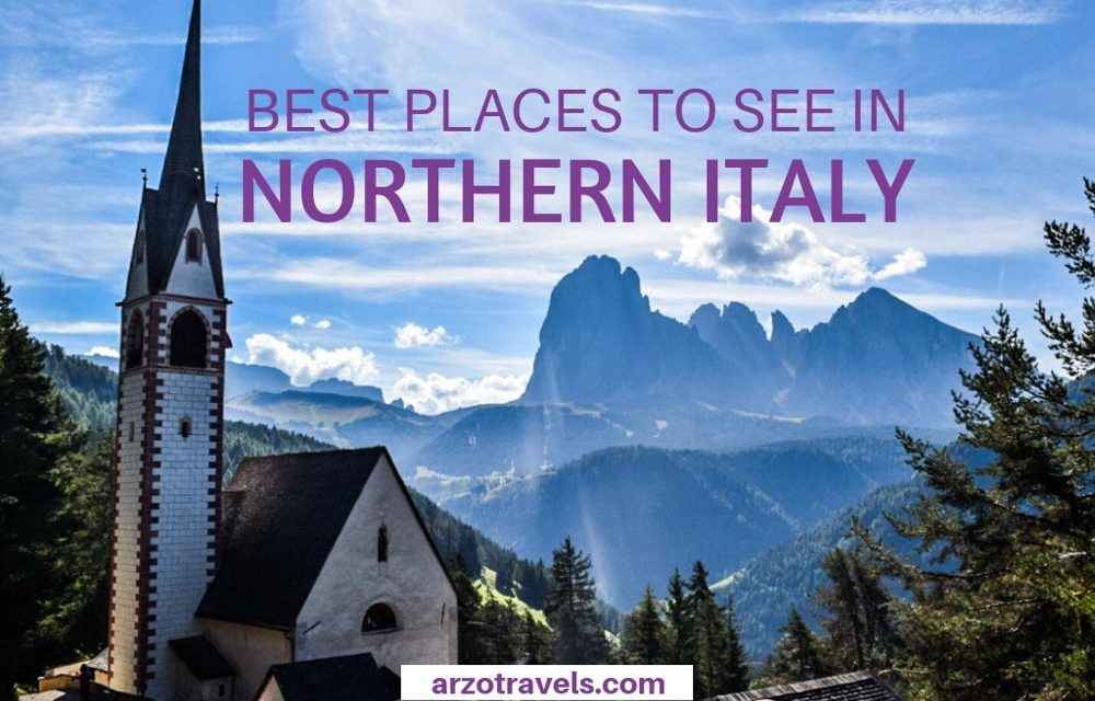 Best Places to Visit in Northern Italy – The Most Beautiful Places to See