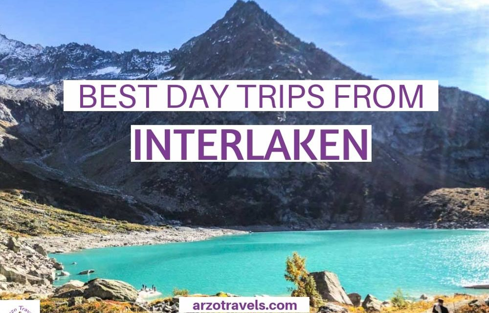 Best Day trips From Interlaken – Places to Go Near Interlaken