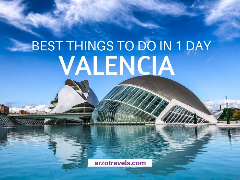 Valencia in 1 day, best things to do and see in Valencia, Spain