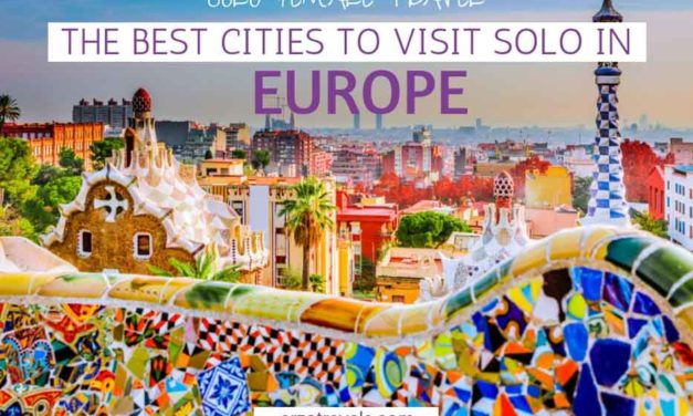 Solo Female Travel in Europe – The Best Cities to Travel by Yourself