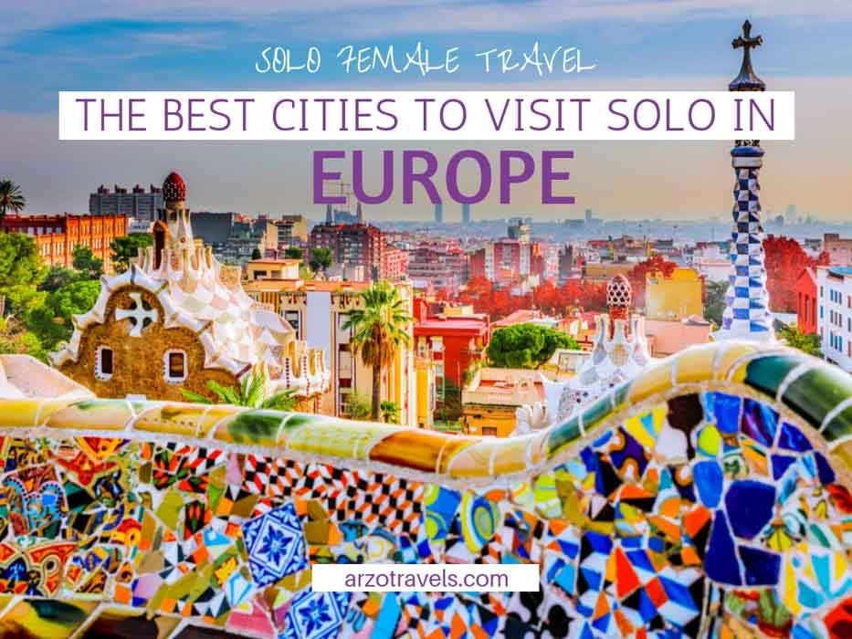 Europe solo travel. Where to go in Europe by yourself, the best cities and places to visit