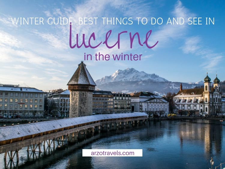 Lucerne, Switzerland, in the winter. Best things to do and see in Lucerne in the winter months