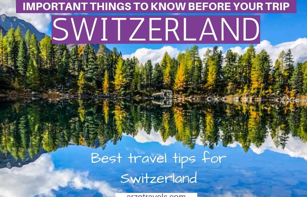 Switzerland Travel Tips: Things to Know Before Visiting Switzerland for the First Time