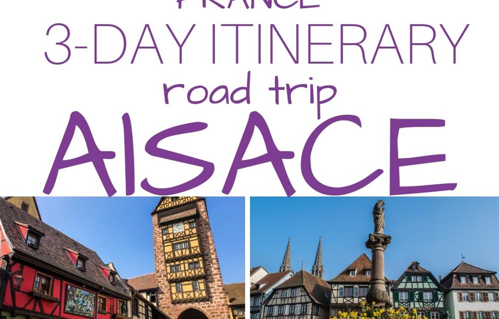 Best Places to Visit in Alsace – 3-Day Itinerary Alsace Road Trip