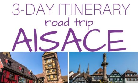Best 3-Day Alsace Itinerary – Where to Go and What to See