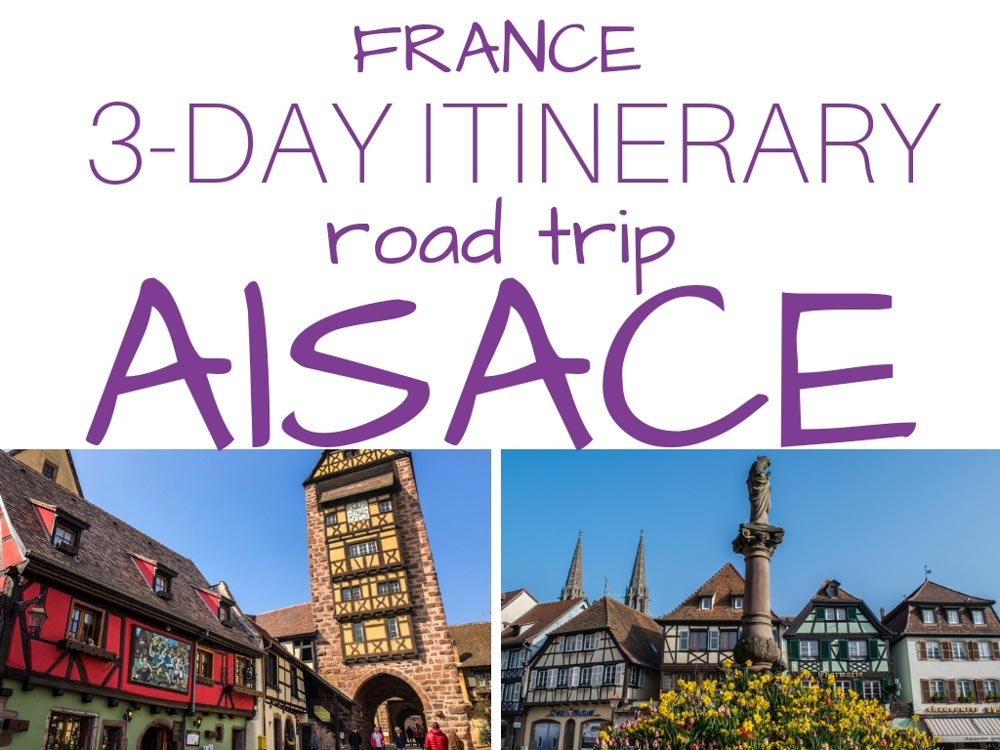 France, Alsace road trip. What to do and see in 3 days in Alsace, incl. Strasbourg, Colmar and more