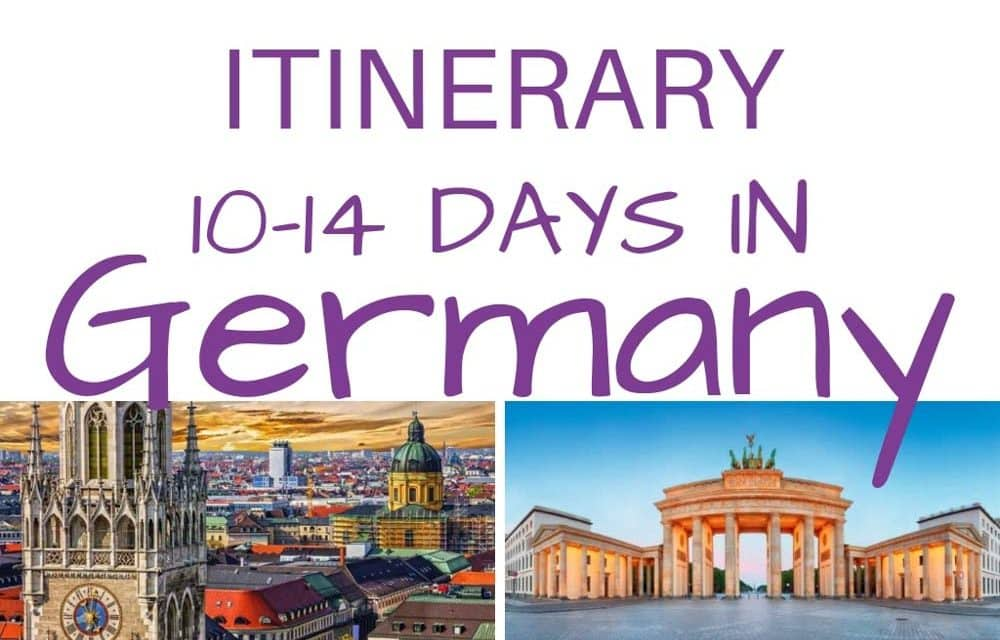 Germany Itinerary – Best Places to See and Visit in 10-14 Days