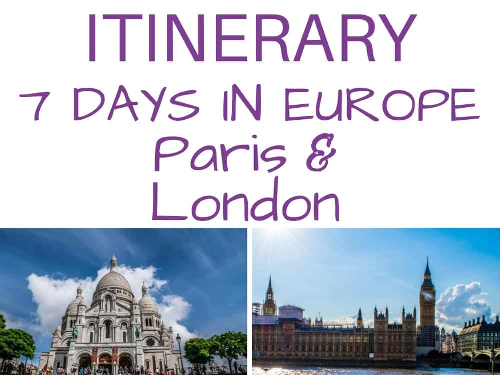 Itinerary for London and Paris in 7 days, France and England in one week