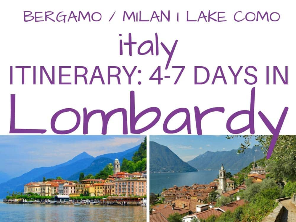 Lombardy, Italy in 4-7 days. What to see and do in Milan, Bergamo, and Lake Como