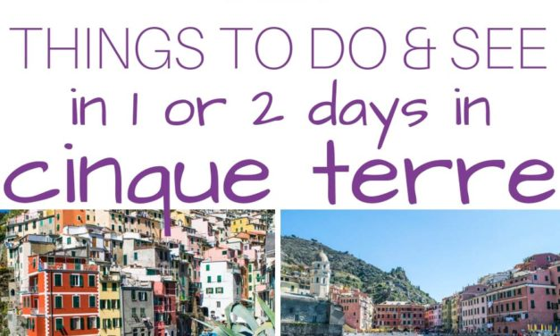 Best Things to Do in Cinque Terre – 1 and 2-Day Itinerary