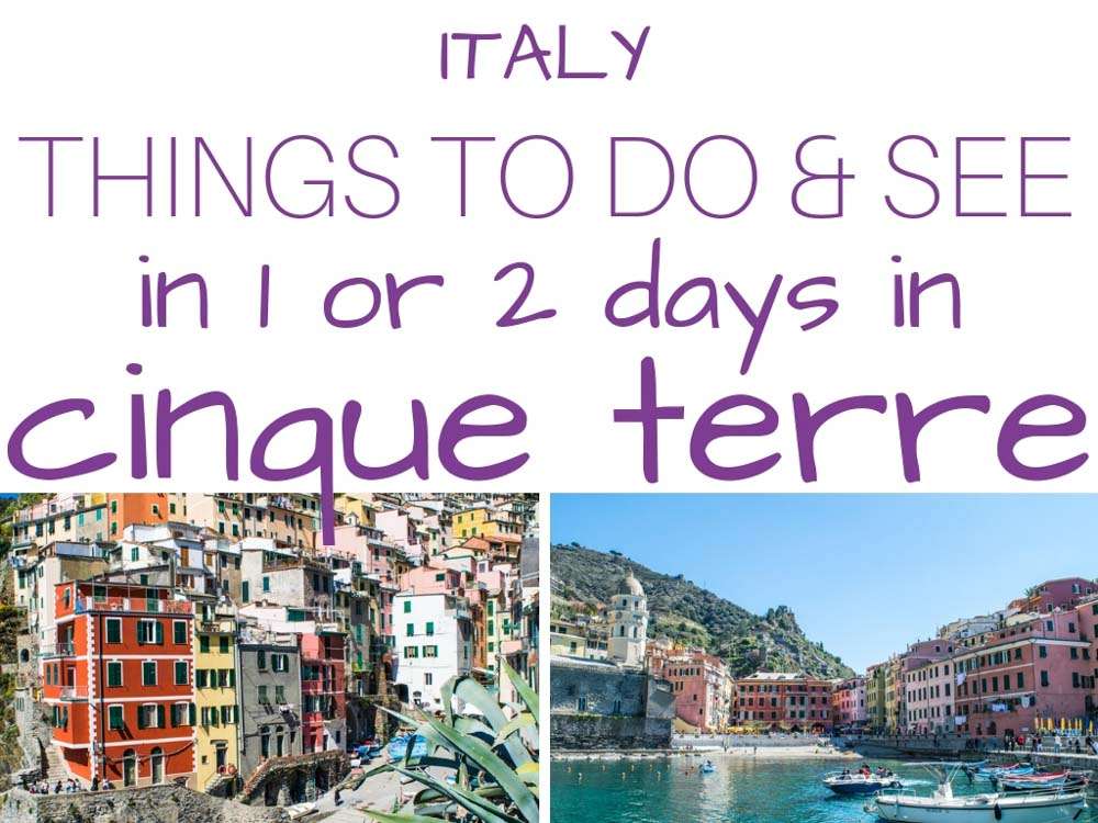 Italy, Cinque Terre what to do and see in one day or two days