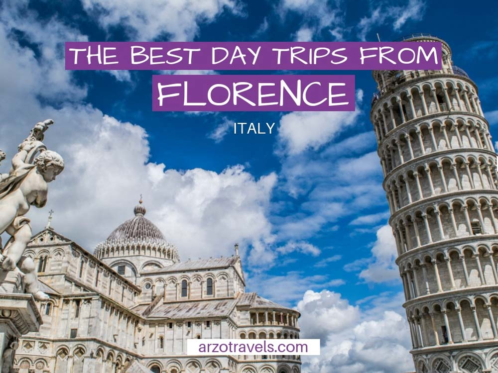 Best day trips from Florence, Italy. where to go near Florence and what to see