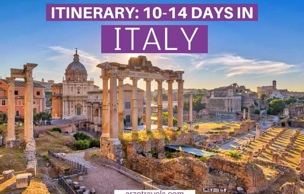 Best Italy Itinerary for First-Time Visitors: 7-14 Days