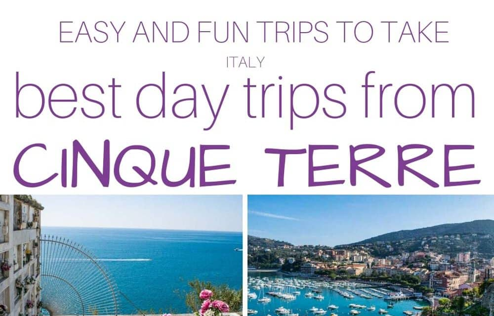 Best Day Trips From Cinque Terre, Italy