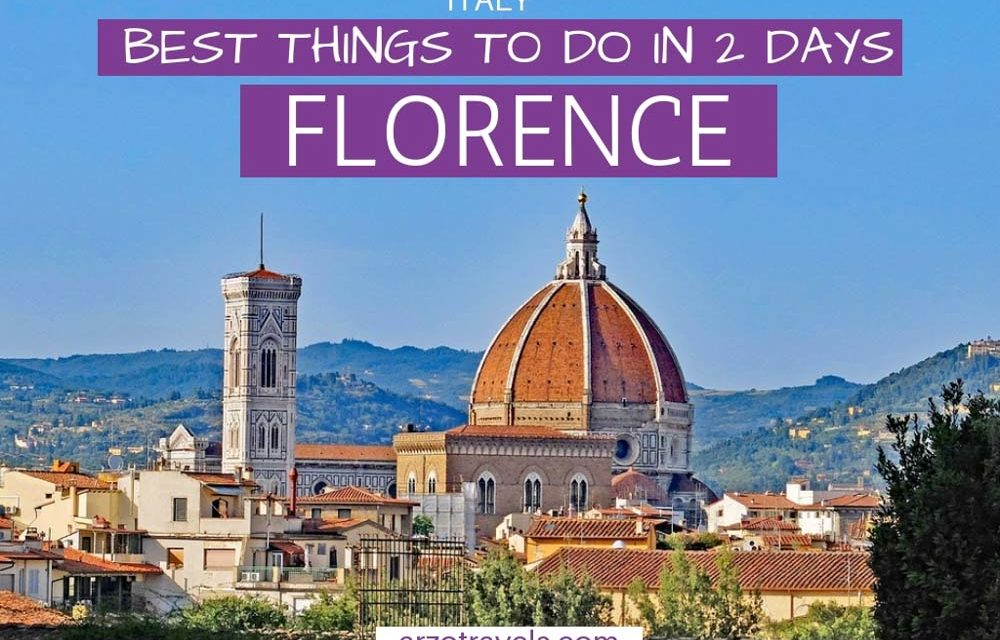 Best Florence Itinerary – Two Days in Florence, Italy