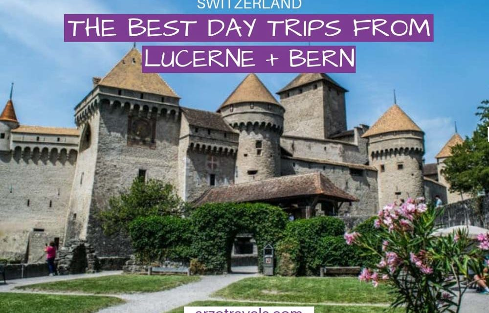 Best Day Trips From Lucerne