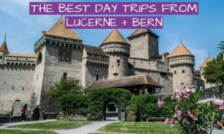 Best Day Trips From Bern & Lucerne, Switzerland