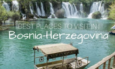 Best Places to Visit in Bosnia-Herzegovina in 3-7 Days – An Itinerary
