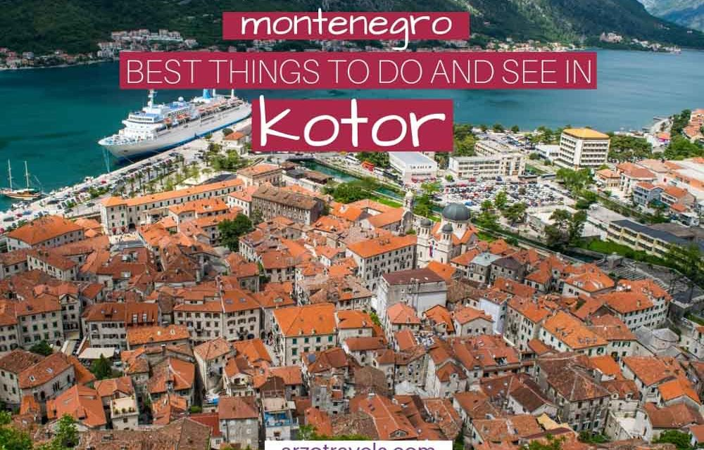 Best Things to Do in Kotor – An Itinerary for One or Two Days