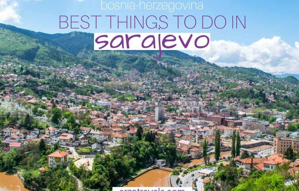 Travel Guide: Best Things to do in Sarajevo and More Travel Tips