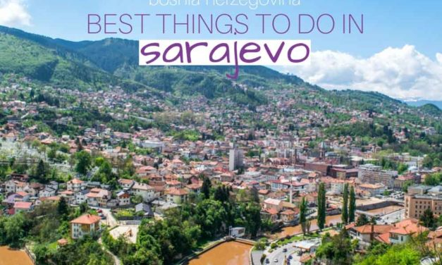 Travel Guide: Best Things to do in Sarajevo