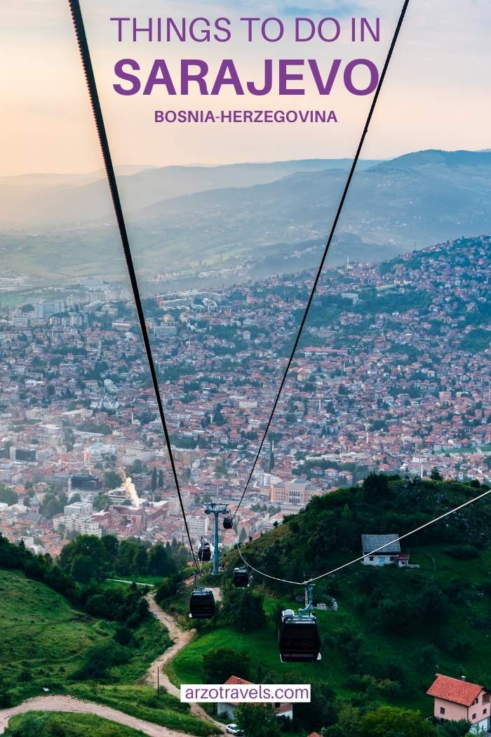 THINGS TO DO IN Sarajevo, Bosnia, ARZO TRAVELS