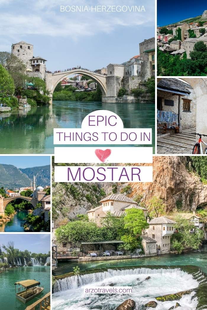 Things to do in Mostar, Bosnia-Herzegovina, Arzo Travels
