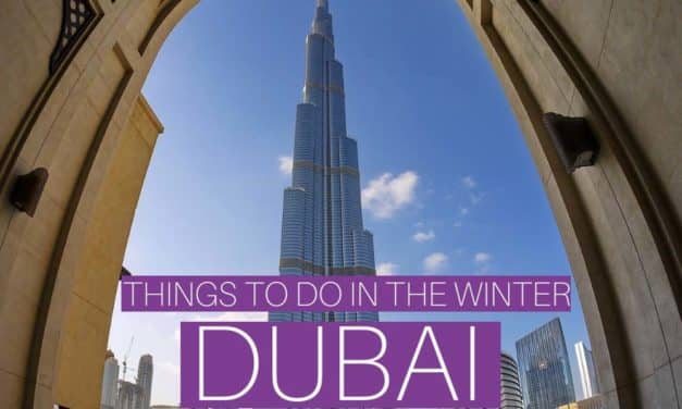 Winter in Dubai – Best Things to Do and See