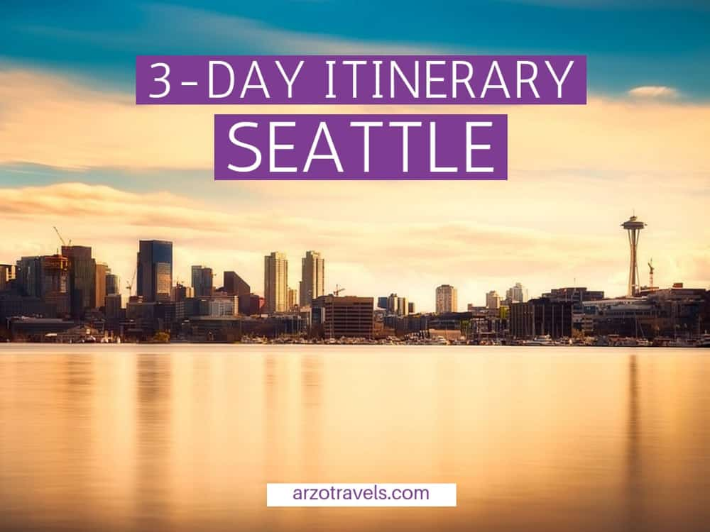 3 day itinerary Seattle, where to go and what to see in 3 days