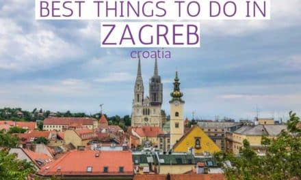 Best Things in Zagreb in 2 Days – An Itinerary