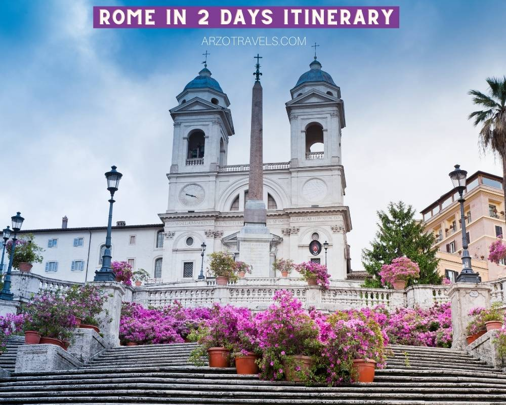 Rome in 2 days itinerary. Arzo Travels
