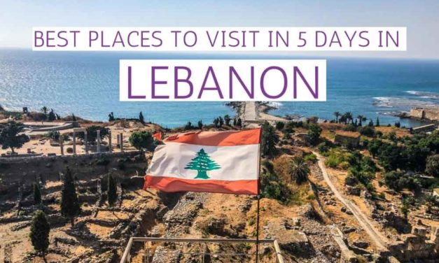 Lebanon Itinerary – Best Places to Visit in Lebanon in 5 Days