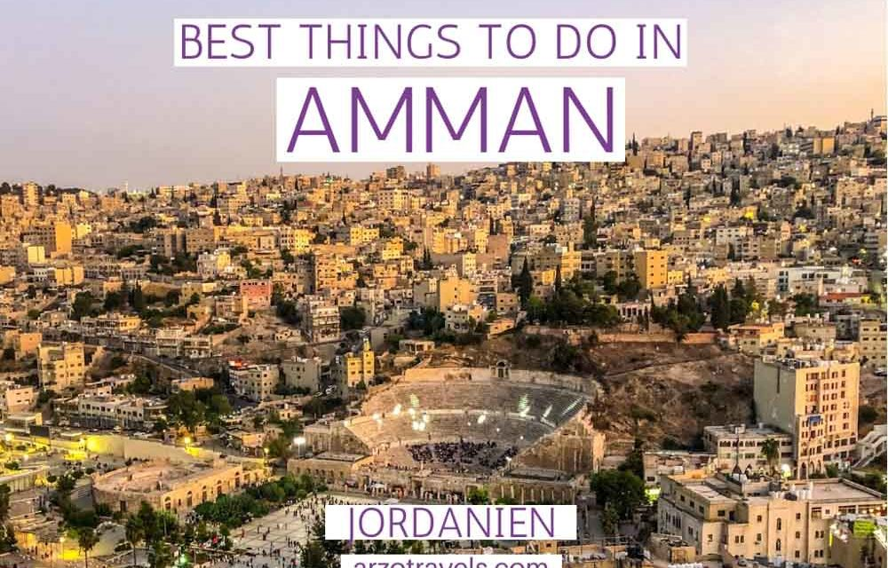 Best Things to Do in Amman in 2 Days – Jordan