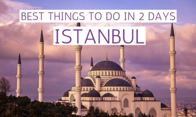 Best Things to Do in Istanbul in 2 Days