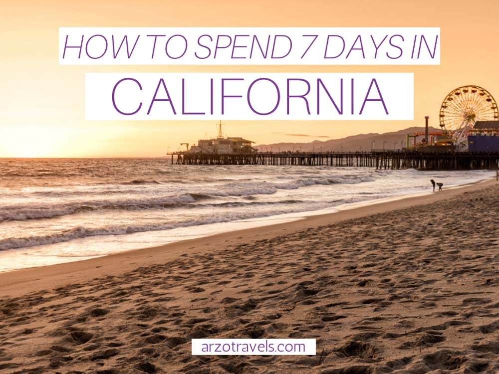 HOW TO SPEND EPIC 7 DAYS IN CALIFORNIA