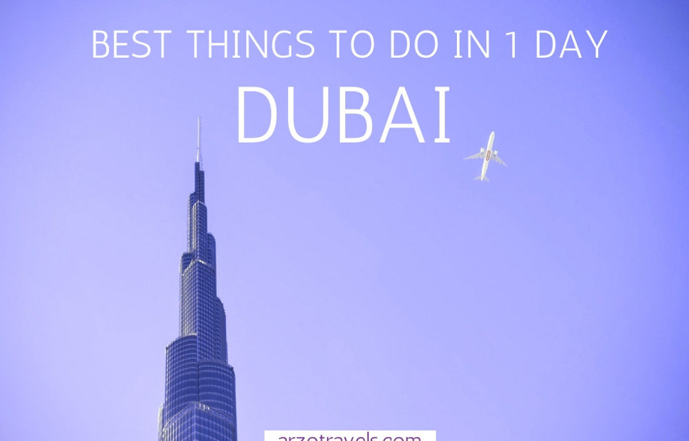 Best Things to do in Dubai in 1 Day