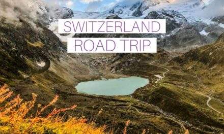 The Best Switzerland Road Trip