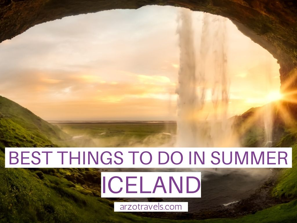 ICELAND IN SUMMER – TRAVEL TIPS AND BEST THINGS TO DO
