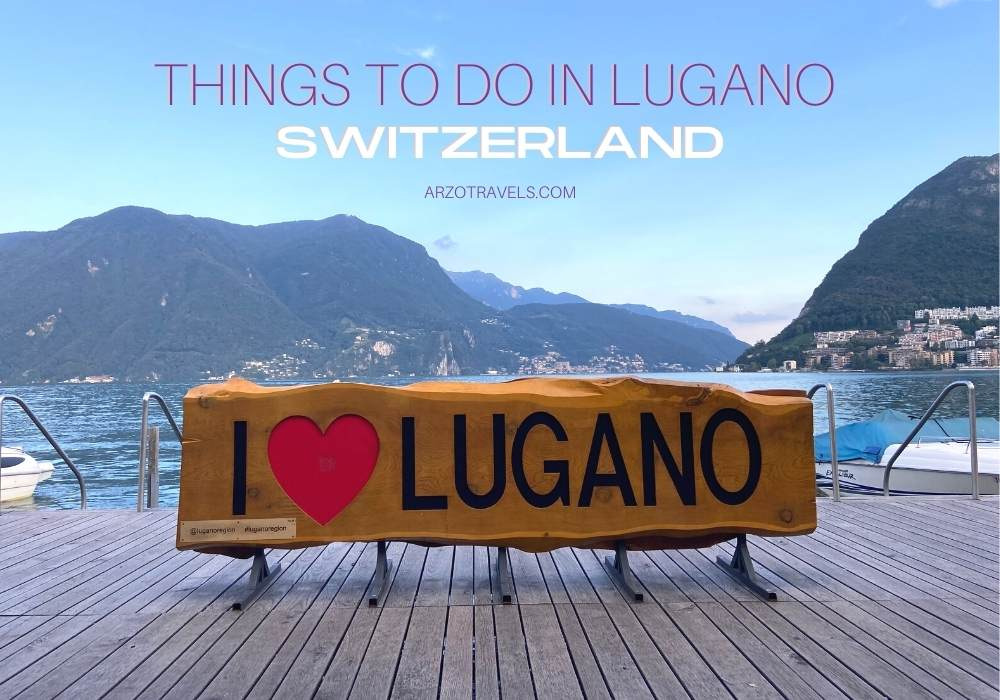 Things to do in Lugano, Switzerland Arzo Travels